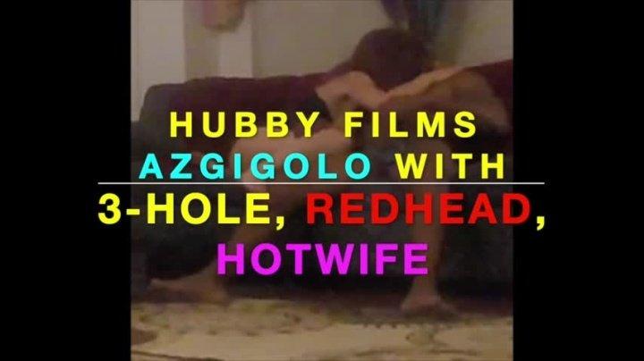 Azgigolo Hubby Films 3 Hole Redhead Hotwife