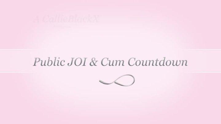 Callieblackx Public Cum Joi Cum Countdown