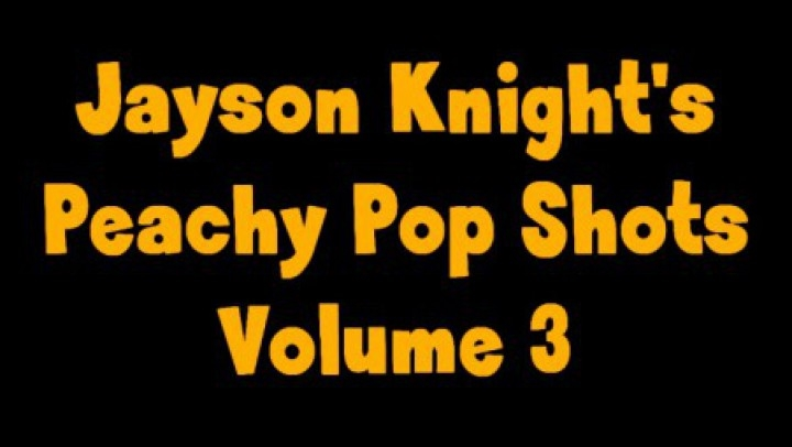 Fuzzy Peach Jayson Knights Peachy Pop Shots Volume 3