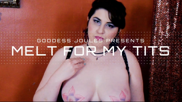 [Full HD] Goddess Joules Opia Melt For My Tits - Goddess Joules Opia - ManyVids - 00:07:49   Mesmerize, Big Tits - 445,6 MB