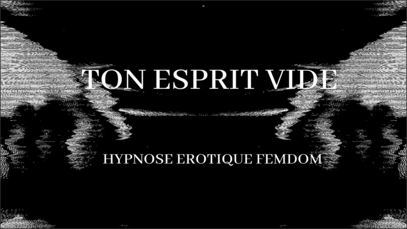 [Full HD] Hypnose Rotique Femdom Ton Esprit Vide Audio Joi Francais  - Kinky Kiskeya - -00:25:10 | French Hypnose, Audio Orgasm, Instruction Francais - 88,3 MB