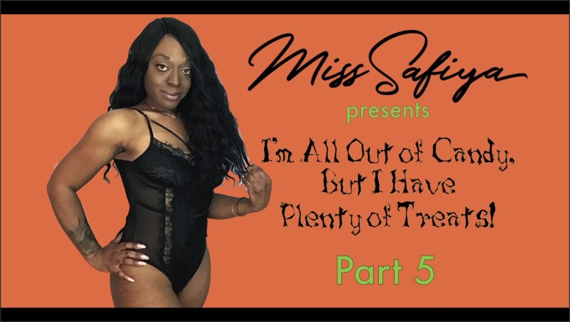 [Full HD] I M All Out Of Candy But I Have Plenty Of Treats Pt 5 - Miss Safiya - -00:08:44 | Younger Man, Cougar - 42,5 MB