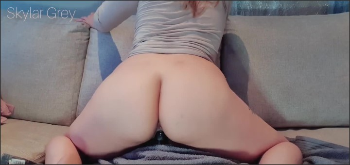 [HD] Riding And Fucking Myself From Behind - Skylar Grey - - 00:06:53 | Dildo Riding, Chubby, Masturbation - 81,4 MB