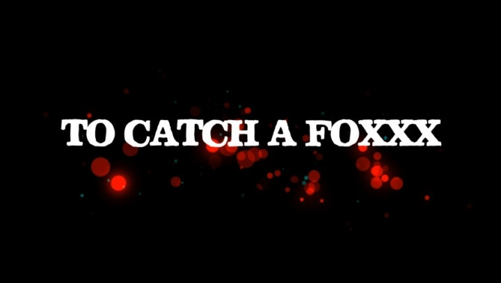 Throatwars To Catch A Foxxx